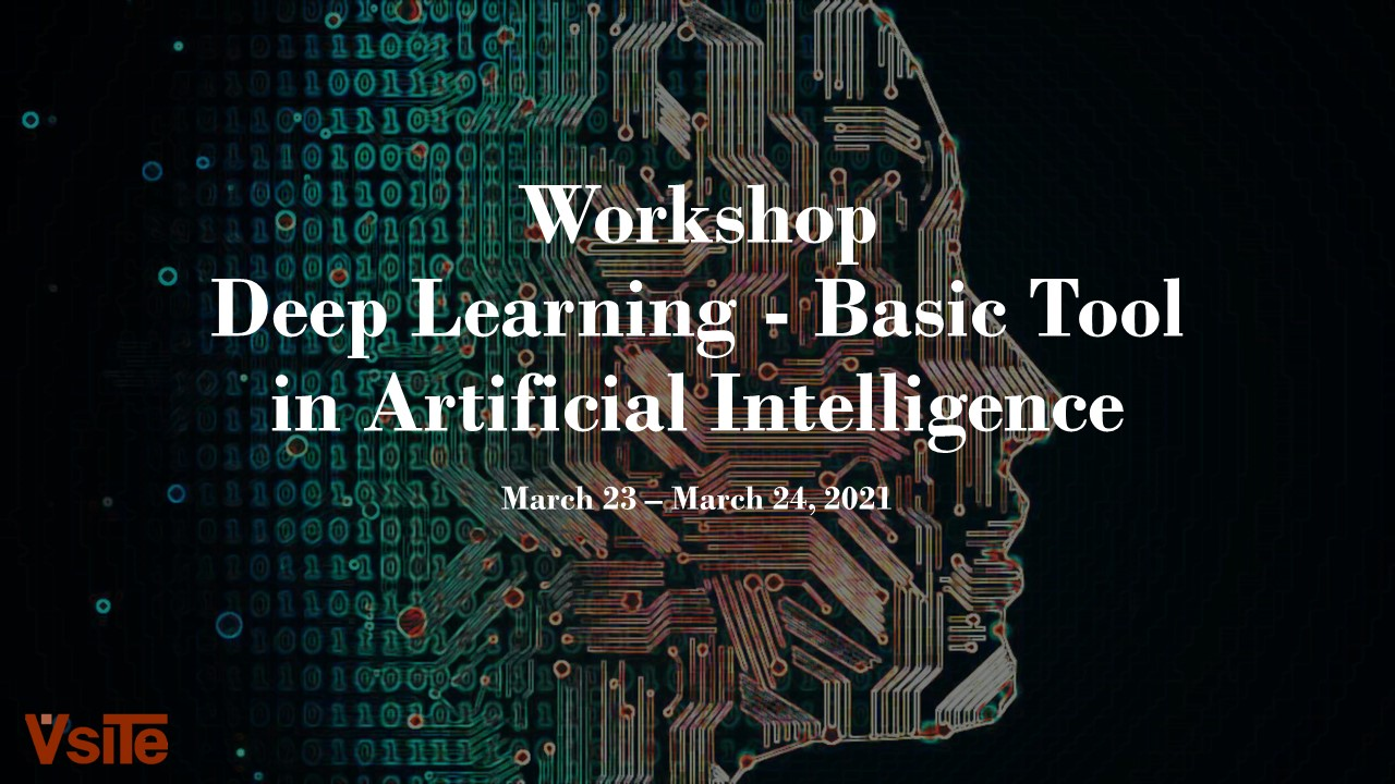 "Workshop ""Deep Learning - Basic Tool in Artificial Intelligence """